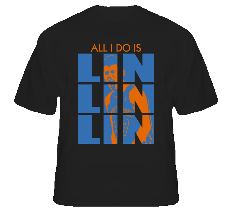 Jeremy Lin All I Do Ny Basketball Asian T Shirt T shirt