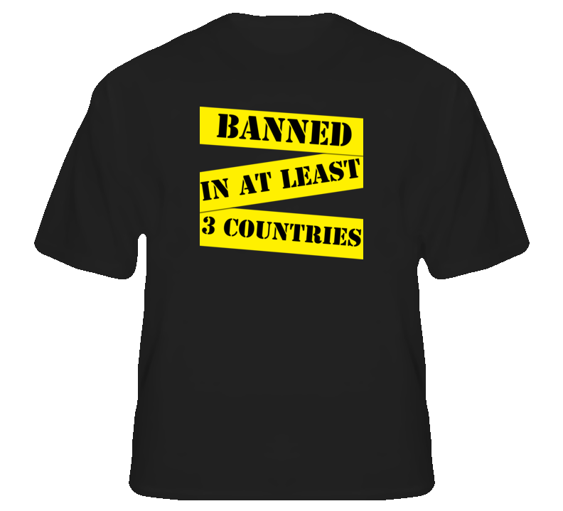 Banned in at least 3 countries funny club hip hop dance pop t shirt