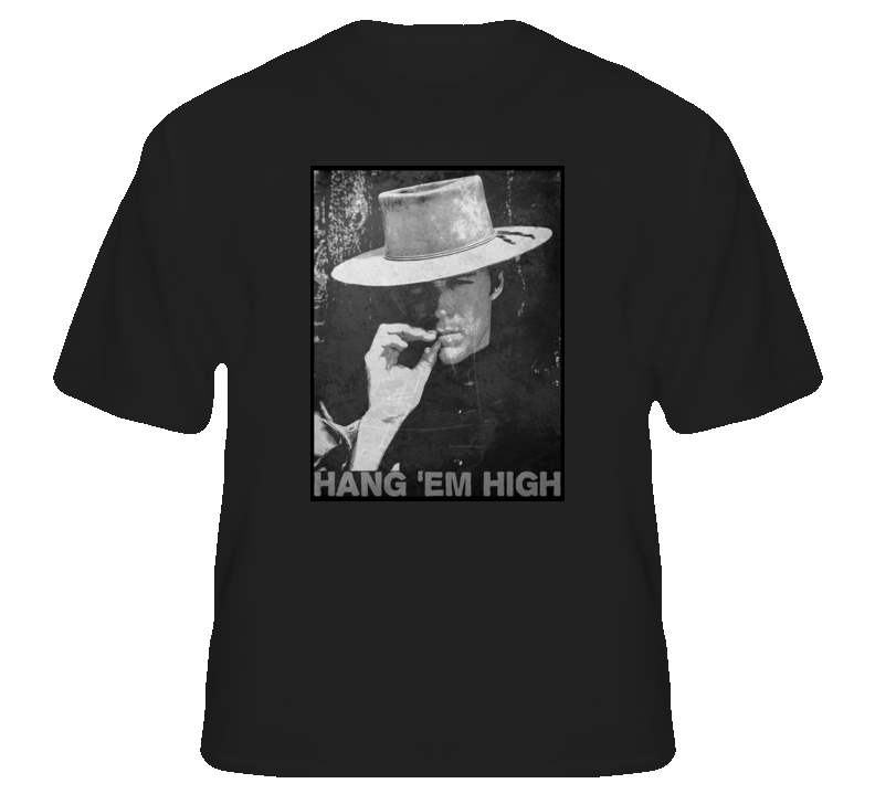Hang em High Clint Eastwood spaghetti western cowboy movie t shirt
