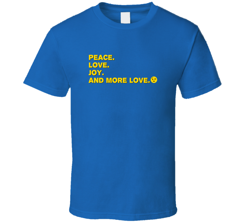 Peace Love Joy And More Love United World T Shirt