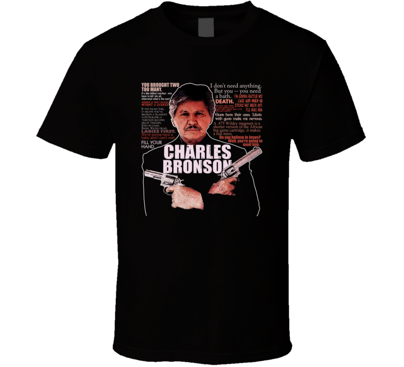 Charles Bronson Movie Quotes Legend Actor Fan T Shirt