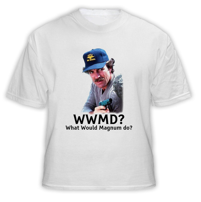 WWMD What Would Magnum Do TV Show Selleck T Shirt