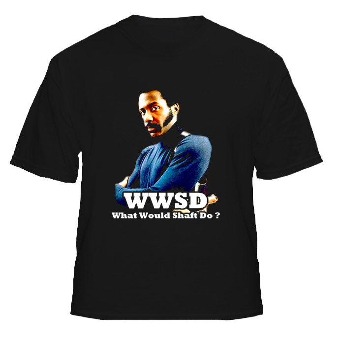 WWSD What Would Shaft Do T Shirt