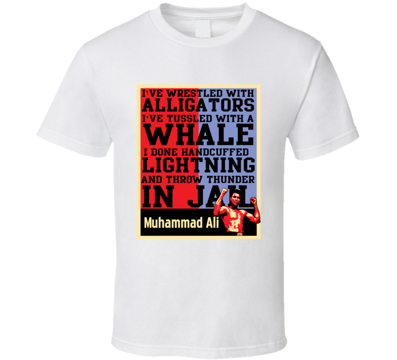 Muhammad Ali Boxing Quote Alligator Funny Hope Poster Fan T Shirt
