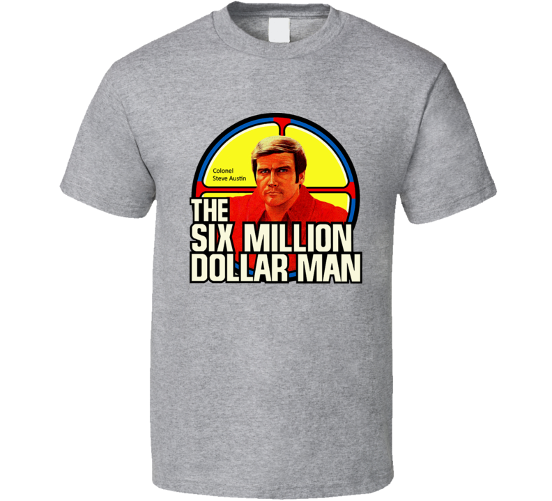 Six Million Dollar Man Retro Steve Austin Bionic Man TV Fan T Shirt
