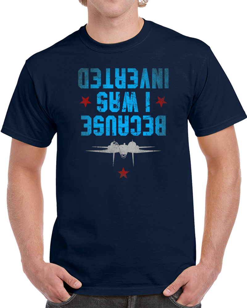 Top Gun I Was Inverted Tom Cruise Tomcat Airforce Movie Parody Fan T Shirt