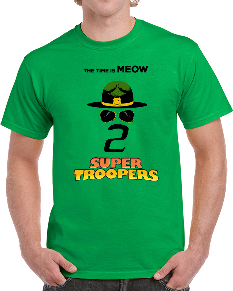 Super Troopers 2 Funny Movie Classic Inspired Fan T Shirt