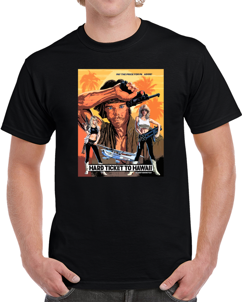 Hard Ticket To Hawaii B Movie Cult Fan 80s Parody T Shirt