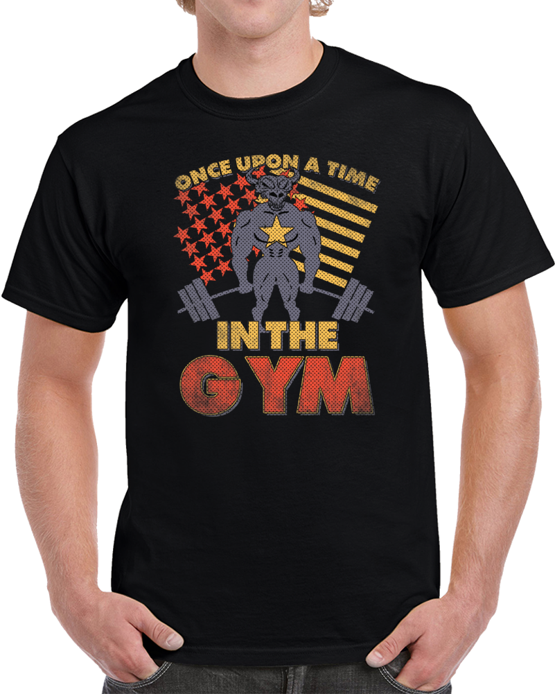 Once Upon A Time In The Gym Deadlifts Workout T Shirt