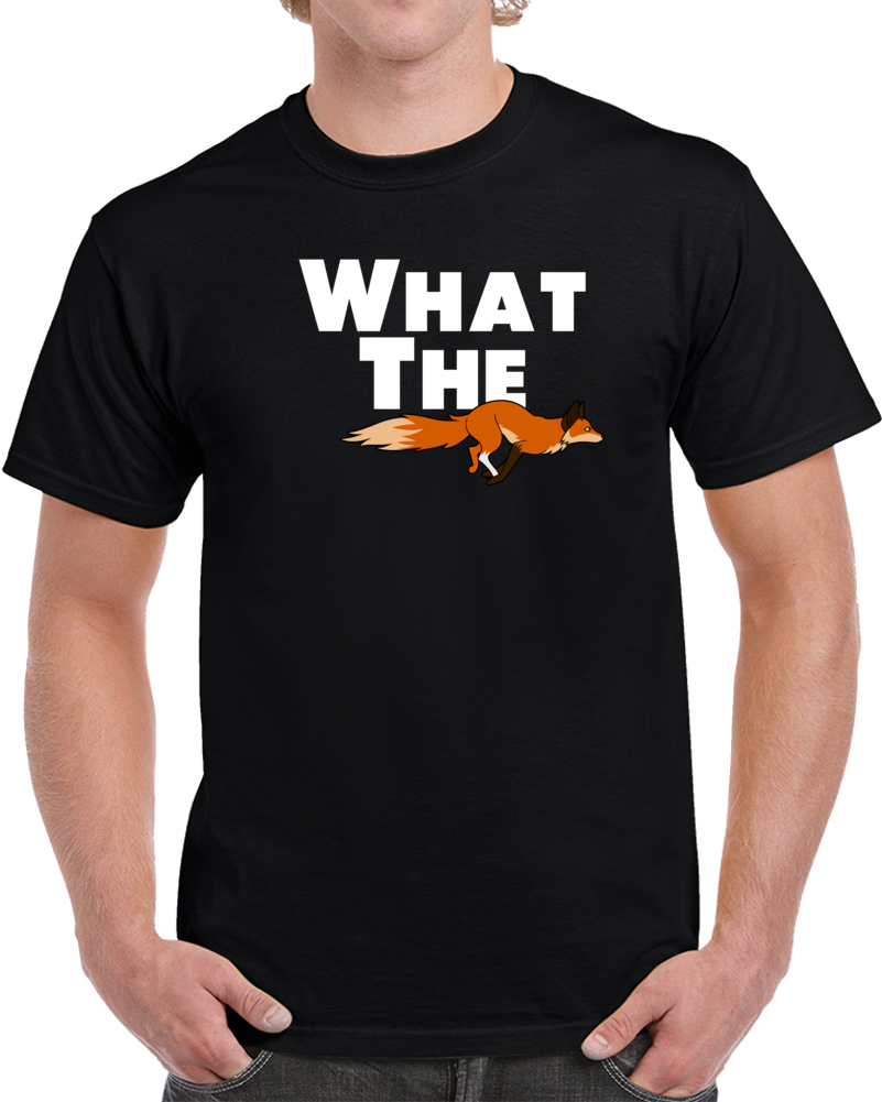 What The Fox Funny Wtf Funny Animal Lover T Shirt
