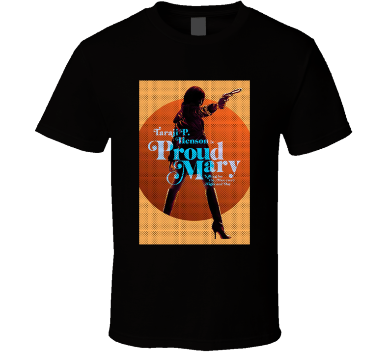 Proud Mary Taraji P Henson Movie Cool 70s Style Blaxploitation Fan Alt T Shirt