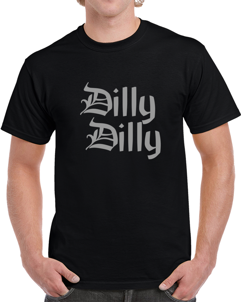 Dilly Dilly Football Fan Cheer Trending Funny Cool T Shirt