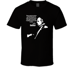 Godfather Vito Corleone Quote Gangster Movie Fan T Shirt