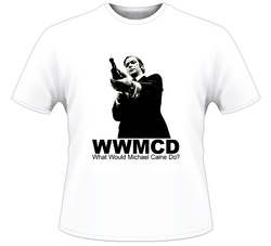 Michael Caine WWMCD What Would Michael Caine Do T Shirt